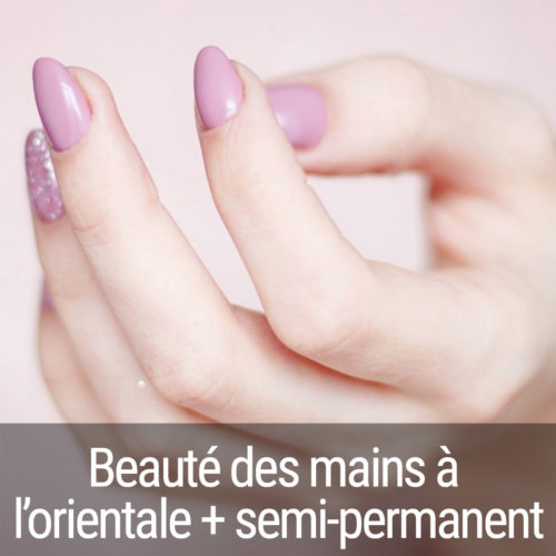 Beaute des mains à l'orientale + semi-permanent