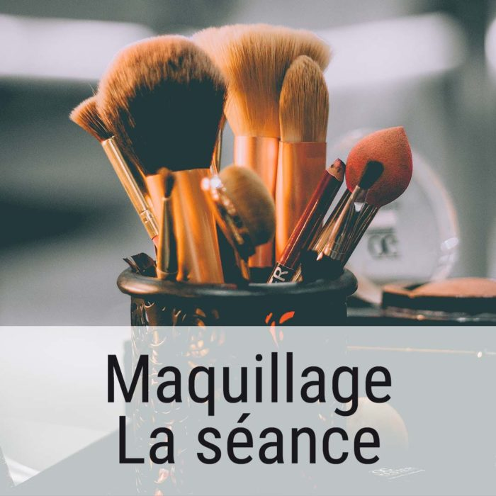 Séance maquillage
